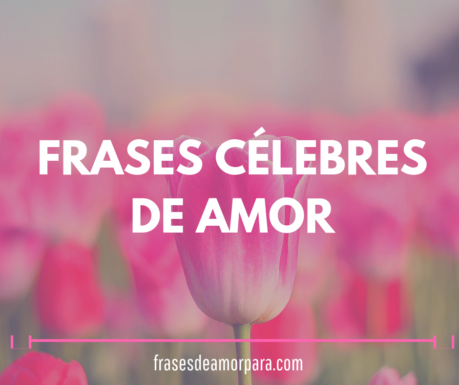Frases Célebres De Amor